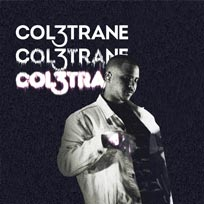 Col3trane at Village Underground on Monday 8th October 2018
