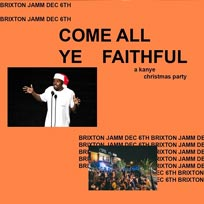 Come All Ye Faithful at Brixton Jamm on Friday 6th December 2019