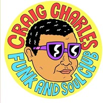 Craig Charles Funk and Soul Club at Brixton Jamm on Saturday 6th July 2019