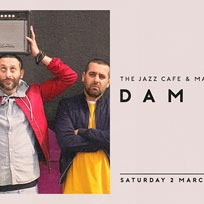 Dam at Jazz Cafe on Saturday 2nd March 2019