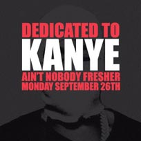 Dedicated to Kanye at Notting Hill Arts Club on Monday 26th September 2016
