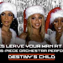 Destiny's Child: 16-piece Orchestra Perform the Greatest Hits at XOYO on Saturday 23rd December 2017