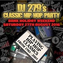 DJ 279's Classic Hip Hop Party at 100 Club on Saturday 27th August 2016