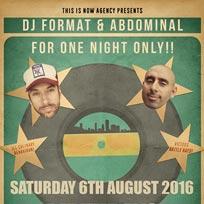 DJ Format & Abdominal at Birthdays on Saturday 6th August 2016