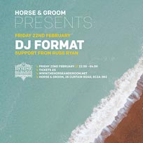 DJ Format at Horse & Groom on Friday 22nd February 2019