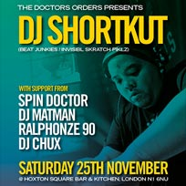 DJ Shortkut at Hoxton Square Bar & Kitchen on Saturday 25th November 2017