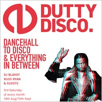 Dutty Disco at The Alibi on Saturday 18th August 2018