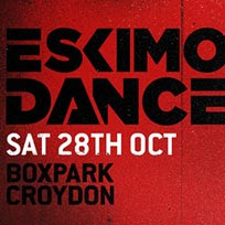 Eskimo Dance at Boxpark Croydon on Saturday 28th October 2017