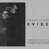 Evidence at Jazz Cafe on Tuesday 27th November 2018