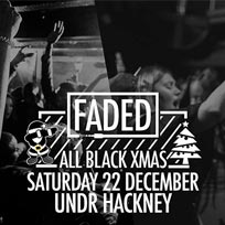 Faded at Undr on Saturday 22nd December 2018