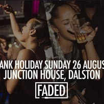 Faded at Junction House on Sunday 26th August 2018