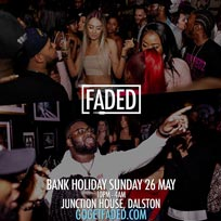 Faded Bank Holiday Special at Junction House on Sunday 26th May 2019