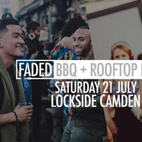 Faded BBQ + Rooftop Party at Lockside Lounge on Saturday 21st July 2018
