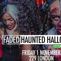 Faded Haunted Halloween at 229 The Venue on Friday 1st November 2019