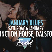 Faded January Blues at Junction House on Saturday 6th January 2018