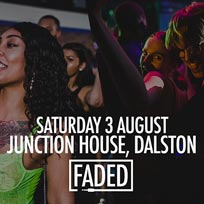 Faded at Junction House on Saturday 3rd August 2019