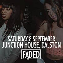 Faded at Junction House on Saturday 8th September 2018