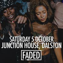 Faded at Junction House on Saturday 5th October 2019