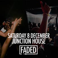 Faded at Junction House on Saturday 8th December 2018