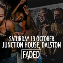 Faded at Junction House on Saturday 13th October 2018