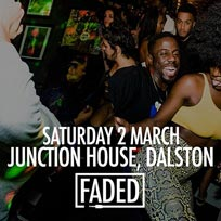 Faded at Junction House on Saturday 2nd March 2019