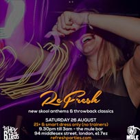 Refresh - Bank Holiday Special at The Mule Bar on Saturday 26th August 2017
