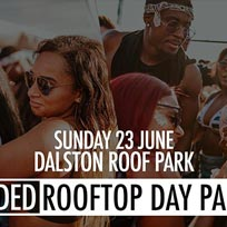 Faded Rooftop Day Party at Dalston Roof Park on Sunday 23rd June 2019