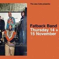 Fatback Band at Jazz Cafe on Thursday 14th November 2019