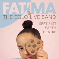 Fatima & The Eglo Live Band at EartH on Saturday 21st September 2019
