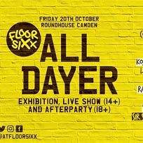 Floor Sixx All Dayer at The Roundhouse on Friday 20th October 2017
