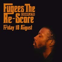 Fugees: The Complete Re-Score at XOYO on Friday 18th August 2017