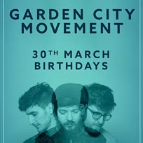 Garden City Movement at Birthdays on Friday 30th March 2018