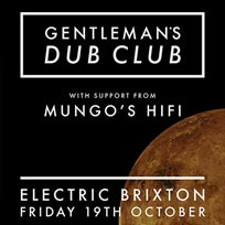Gentleman's Dub Club at Electric Brixton on Friday 19th October 2018