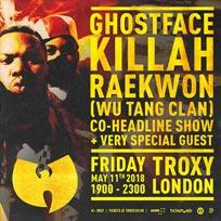 Ghostface Killah & Raekwon at The Troxy on Friday 11th May 2018
