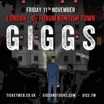 Giggs at The Forum on Friday 11th November 2016