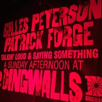 Gilles Peterson & Patrick Forge at Dingwalls on Sunday 7th April 2019