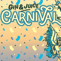 Gin & Juice LDN - Bank Holiday Carnival at Oval Space on Friday 25th August 2017