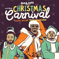 Gin & Juice Christmas Carnival at Electric Brixton on Friday 22nd December 2017