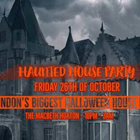 Halloween Haunted House Party at The Macbeth on Friday 26th October 2018