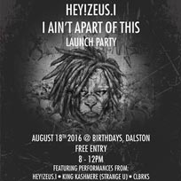 Hey!Zeus.i Launch Party at Birthdays on Thursday 18th August 2016