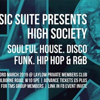 High Society at Laylow on Saturday 23rd March 2019