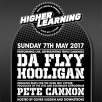 Higher Learning at The Birds Nest on Sunday 7th May 2017