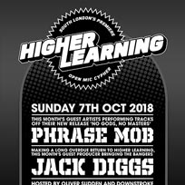 Higher Learning at The Birds Nest on Sunday 7th October 2018