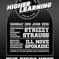 Higher Learning at The Birds Nest on Sunday 3rd June 2018
