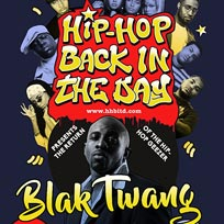 Hip Hop Back in The Day w/ Blak Twang at Archspace on Friday 20th October 2017