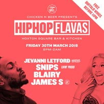 Hip Hop Flavas at Hoxton Square Bar & Kitchen on Friday 30th March 2018