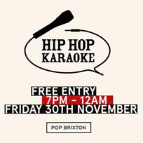 Hip Hop Karaoke at Pop Brixton on Friday 30th November 2018