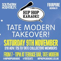 Hip Hop Karaoke at Tate Modern on Saturday 9th November 2019