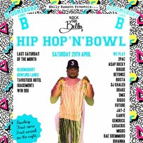 Hip Hop n Bowl at Bloomsbury Bowl on Saturday 29th April 2017