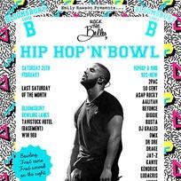 Hip Hop n Bowl at Bloomsbury Bowl on Saturday 25th February 2017